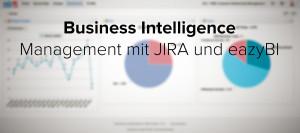Business Intelligence: Management mit JIRA und eazyBI