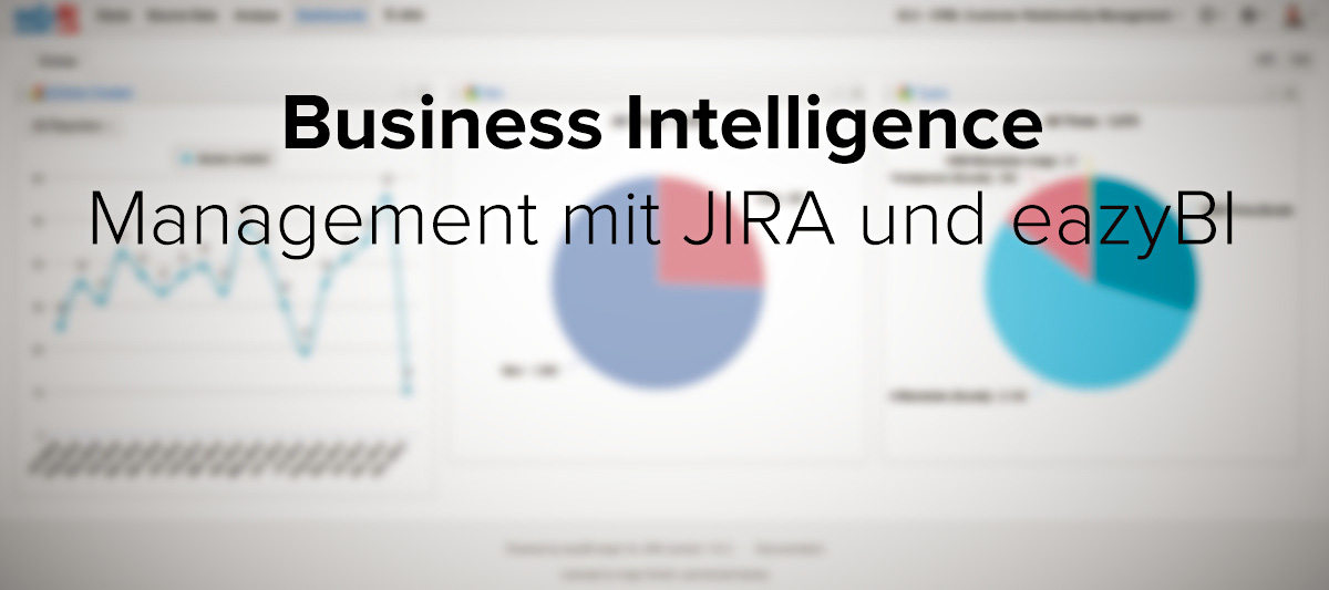 Business Intelligence: Management mit JIRA und eazyBI
